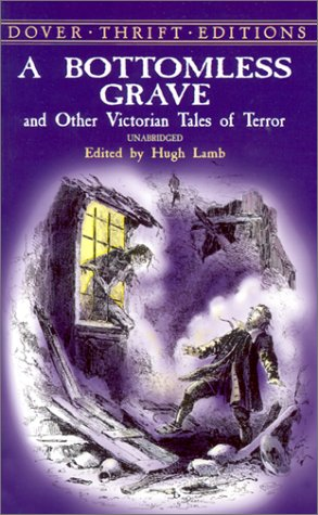 A Bottomless Grave: And Other Victorian Tales of Terror 9780486415901