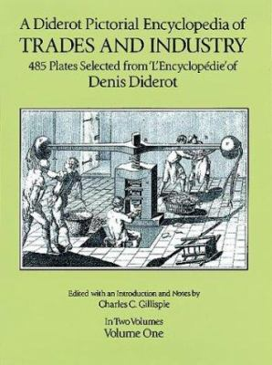 A Diderot Pictorial Encyclopedia of Trades and Industry, Vol. 1 9780486274287