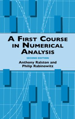 A First Course in Numerical Analysis: Second Edition 9780486414546