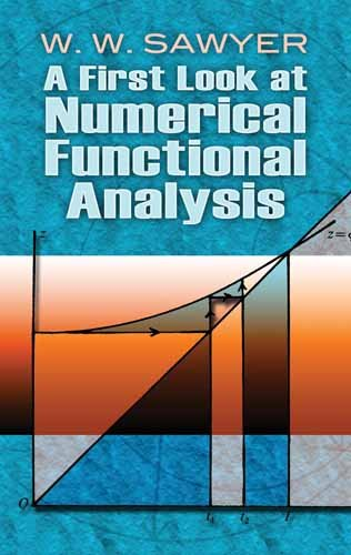 A First Look at Numerical Functional Analysis 9780486478821