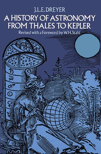 A History of Astronomy from Thales to Kepler 9780486600796