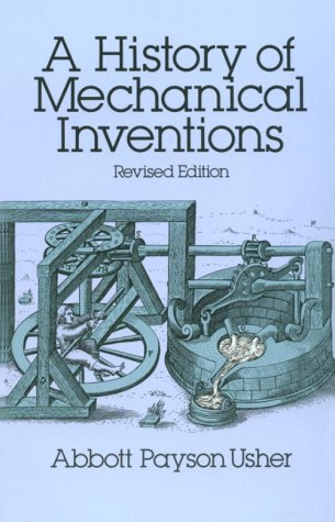 A History of Mechanical Inventions, Revised Edition 9780486255934