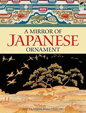 A Mirror of Japanese Ornament: 600 Traditional Designs 9780486473185