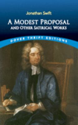 A Modest Proposal and Other Satirical Works 9780486287591