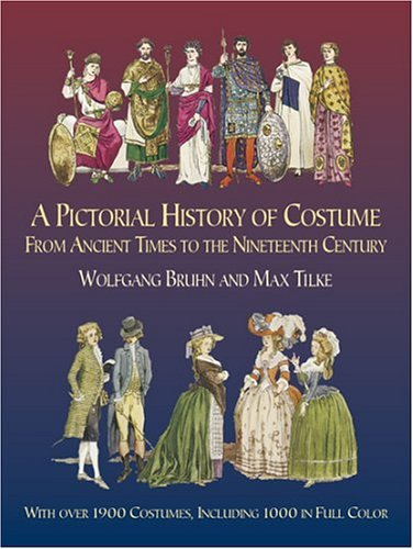 A Pictorial History of Costume from Ancient Times to the Nineteenth Century: With Over 1900 Costumes, Including 1000 in Full Color 9780486435428