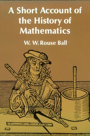 A Short Account of the History of Mathematics - 4th Edition