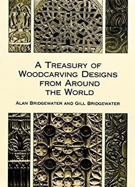 A Treasury of Woodcarving Designs from Around the World 9780486404806