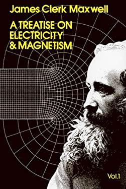 A Treatise on Electricity and Magnetism, Vol. 1 9780486606361