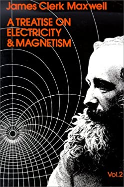 A Treatise on Electricity and Magnetism, Vol. 2 9780486606378