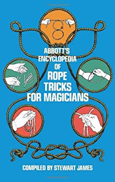 Abbott's Encyclopedia of Rope Tricks for Magicians 9780486232065