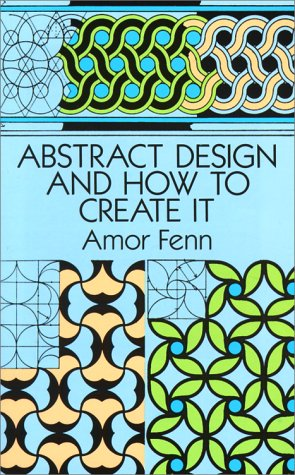 Abstract Design and How to Create It 9780486276731
