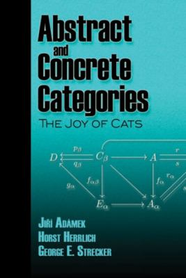 Abstract and Concrete Categories: The Joy of Cats 9780486469348