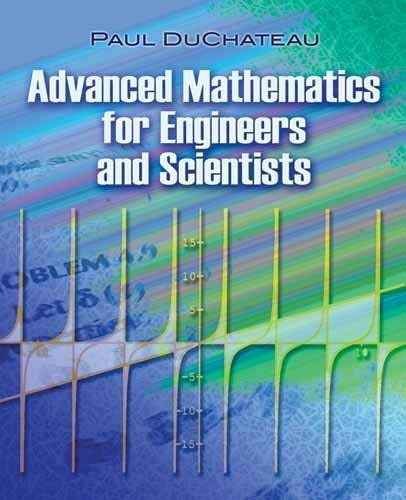 Advanced Mathematics for Engineers and Scientists 9780486479309