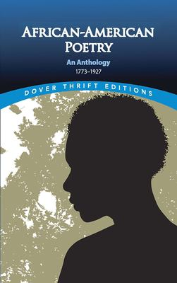 African-American Poetry: An Anthology, 1773-1927 9780486296043