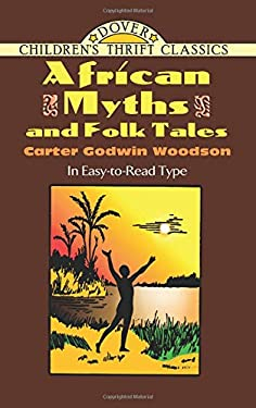 African Myths and Folk Tales 9780486477343