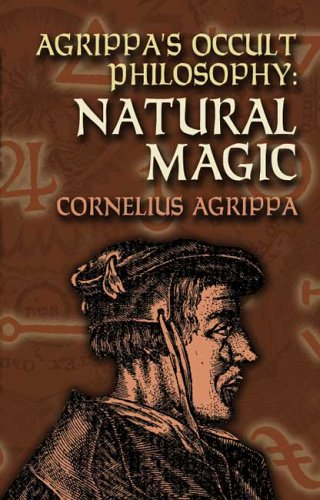Agrippa's Occult Philosophy: Natural Magic 9780486447179