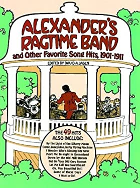 Alexander's Ragtime Band and Other Favorite Song Hits, 1901-1911 9780486253312