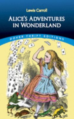 Alice's Adventures in Wonderland 9780486275437