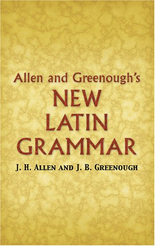 Allen and Greenough's New Latin Grammar 9780486448060
