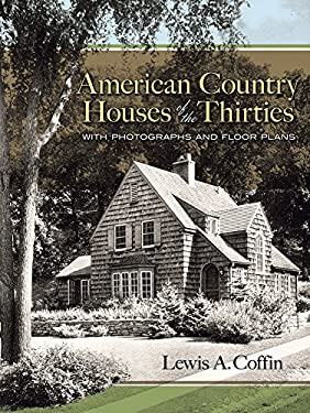 American Country Houses of the Thirties: With Photographs and Floor Plans 9780486455921