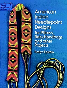 American Indian Needlepoint Designs: For Pillows, Belts, Handbags and Other Projects 9780486229737