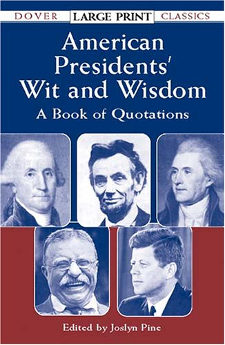 American Presidents' Wit and Wisdom: A Book of Quotations 9780486424699