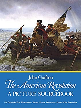 The American Revolution American Revolution: A Picture Sourcebook a Picture Sourcebook 9780486232263