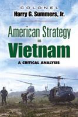 American Strategy in Vietnam: A Critical Analysis 9780486454542