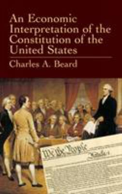 An Economic Interpretation of the Constitution of the United States 9780486433653