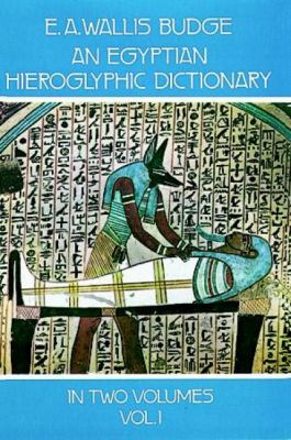 An Egyptian Hieroglyphic Dictionary, Vol. 1 9780486236155