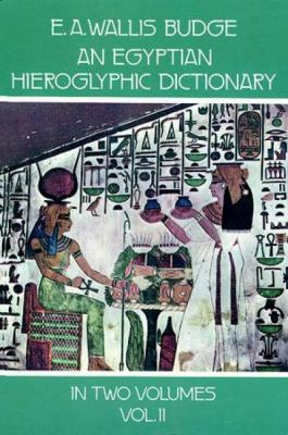 An Egyptian Hieroglyphic Dictionary, Vol. 2 9780486236162