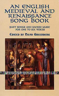 An English Medieval and Renaissance Song Book: Part Songs and Sacred Music for One to Six Voices 9780486413747