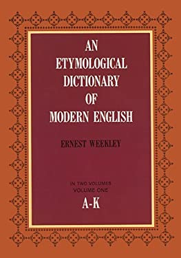 An Etymological Dictionary of Modern English, Vol. 1 9780486218731
