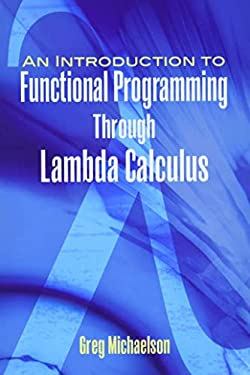 An Introduction to Functional Programming Through Lambda Calculus 9780486478838