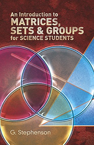 An Introduction to Matrices, Sets, and Groups for Science Students 9780486650777