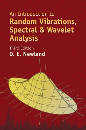 An Introduction to Random Vibrations, Spectral & Wavelet Analysis: Third Edition 9780486442747