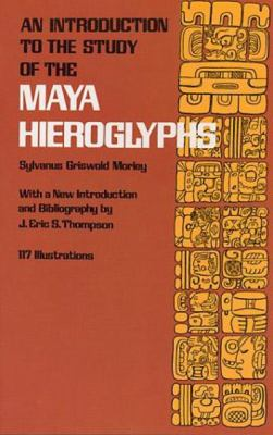 An Introduction to the Study of the Maya Hieroglyphs 9780486231082