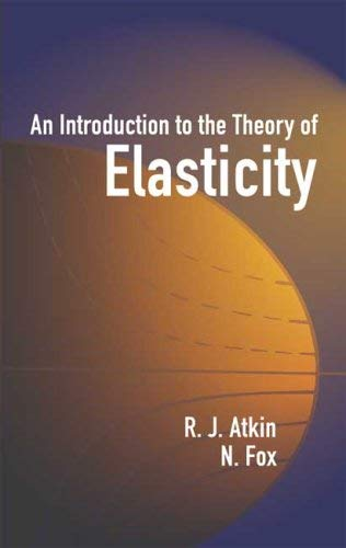 An Introduction to the Theory of Elasticity 9780486442419
