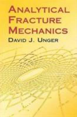 Analytical Fracture Mechanics 9780486417370
