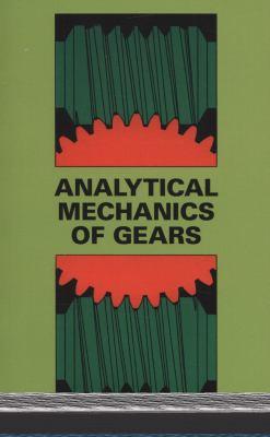 Analytical Mechanics of Gears 9780486657127
