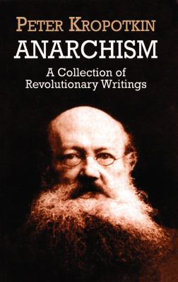 Anarchism: A Collection of Revolutionary Writings 9780486419558