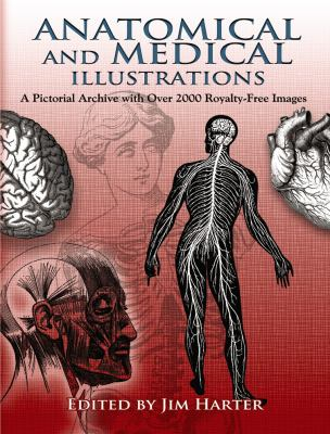 Anatomical and Medical Illustrations: A Pictorial Archive with Over 2000 Royalty-Free Images 9780486467528