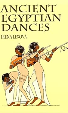 Ancient Egyptian Dances Ancient Egyptian Dances 9780486409061