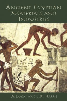 Ancient Egyptian Materials and Industries 9780486404462