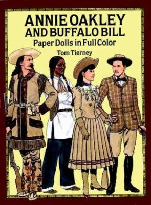 Annie Oakley and Buffalo Bill Paper Dolls in Full Color 9780486267289