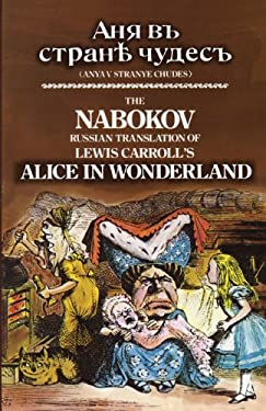 The Nabokov Russian Translation of Lewis Carroll's Alice in Wonderland: Anya V Stranye Chudes 9780486233161