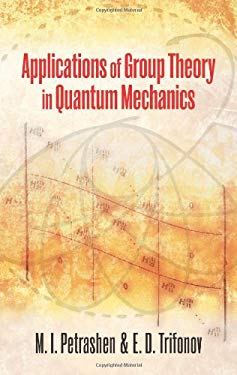 Applications of Group Theory in Quantum Mechanics 9780486472232