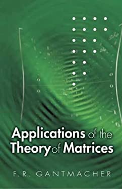 Applications of the Theory of Matrices 9780486445540