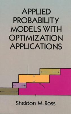 Applied Probability Models with Optimization Applications 9780486673141