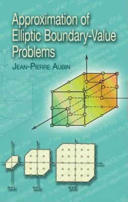 Approximation of Elliptic Boundary-Value Problems 9780486457918